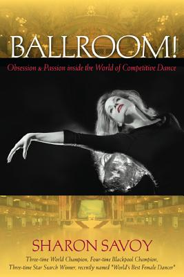 Ballroom^!: Obsession and Passion inside the