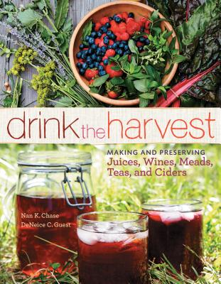 Drink the Harvest: Making and Preserving Juic