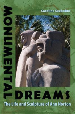 Monumental Dreams: The Life and Sculpture of