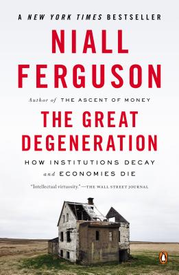 The Great Degeneration: How Institutions Deca