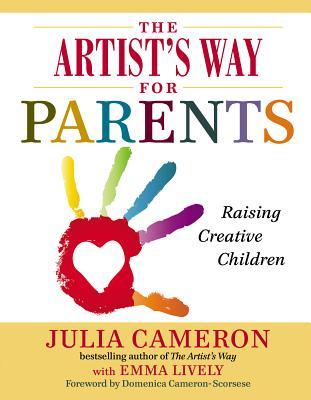 The Artist's Way for Parents: Raising Creativ