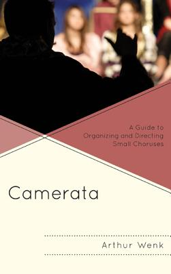 Camerata: A Guide to Organizing and Directing