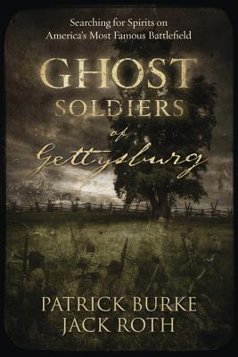 Ghost Soldiers of Gettysburg: Searching for S