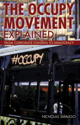 The Occupy Movement Explained: From Corporate Control to Democracy