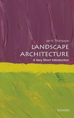 Landscape Architecture: A Very Short Introduc