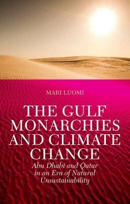 The Gulf Monarchies and Climate Change: Abu D