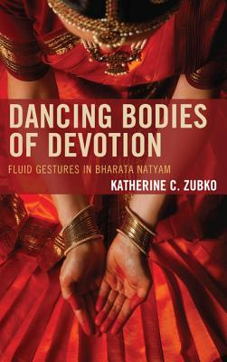 Dancing Bodies of Devotion: Fluid Gestures in