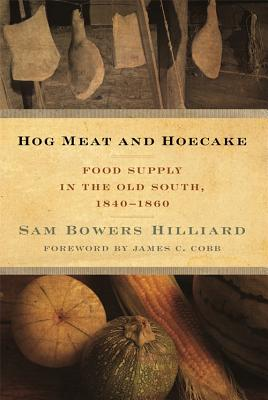Hog Meat and Hoecake: Food Supply in the Old