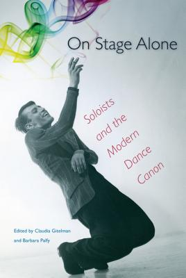 On Stage Alone: Soloists and the Modern Dance