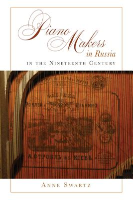 Piano Makers in Russia in the Nineteenth Cent