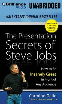 The Presentation Secrets of Steve Jobs: How t