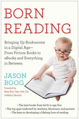 Born Reading: Bringing Up Bookworms in a Digi