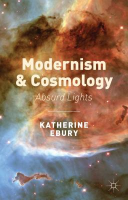 Modernism and Cosmology: Absurd Lights