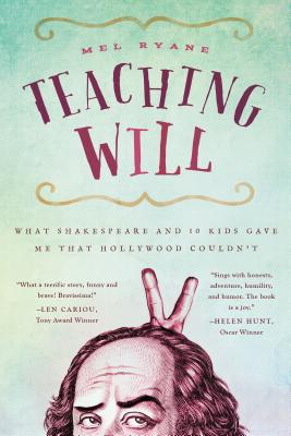 Teaching Will: What Shakespeare and 10 Kids G