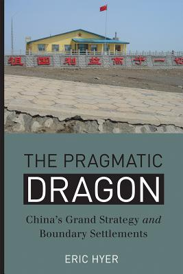The Pragmatic Dragon: China's Grand Strategy and Boundary Settlements