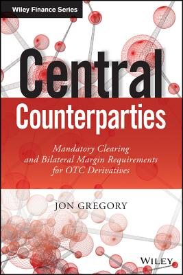 Central Counterparties: Mandatory Clearing an