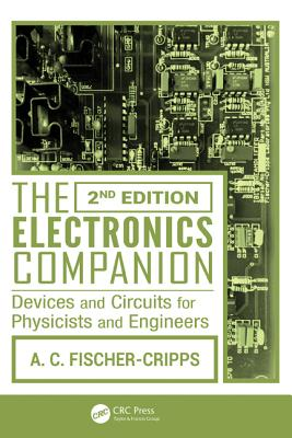 The Electronics Companion: Devices and Circuits for Physicists and Engineers
