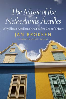 The Music of the Netherlands Antilles: Why El