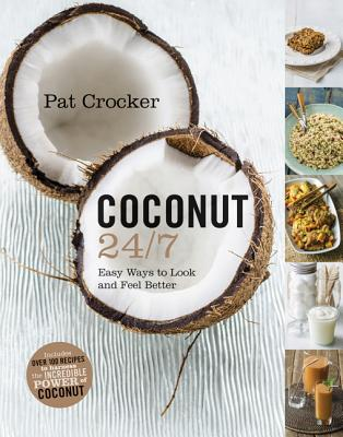 Coconut 24 7: Easy Ways to Look and Feel Bett