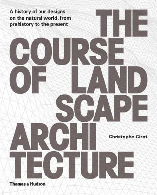 The Course of Landscape Architecture: A Histo