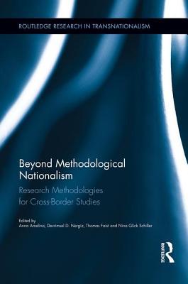 Beyond Methodological Nationalism: Research Methodologies for Cross-Border Studies