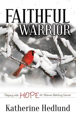 Faithful Warrior: Praying With Hope for Women
