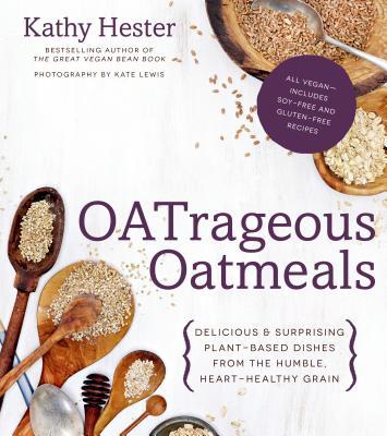 Oatrageous Oatmeals: Delicious   Surprising P