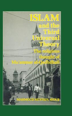 Islam and the Third Universal Theo: The Religious Thought of Mu'ammar Al-qadhdhafi