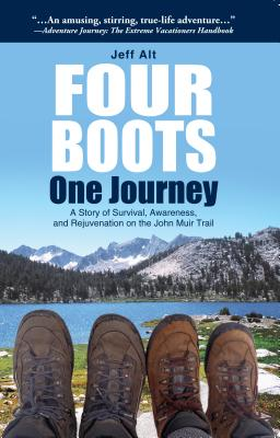 Four Boots, One Journey: A Story of Survival, Awareness and Rejuvenation on the John Muir Trail