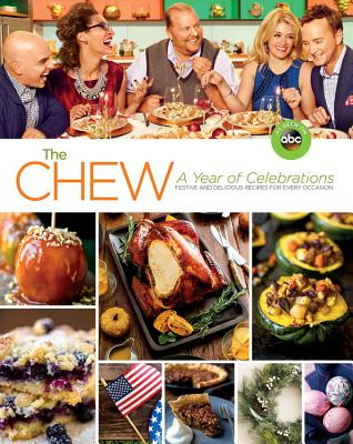 The Chew: A Year of Celebrations: Festive and