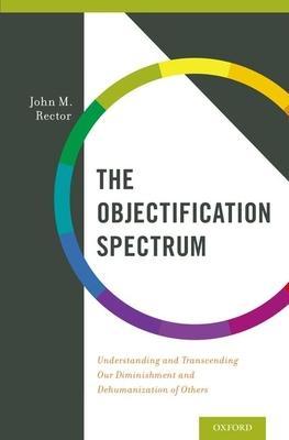 The Objectification Spectrum: Understanding a