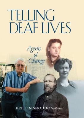 Telling Deaf Lives: Agents of Change