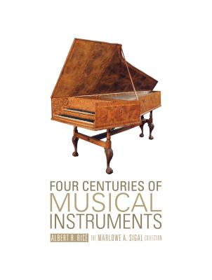 Four Centuries of Musical Instruments: The Ma