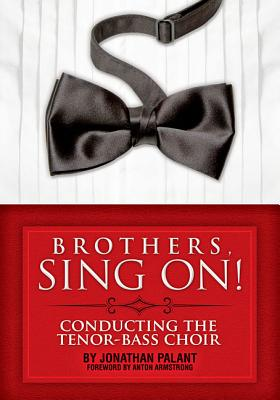 Brothers Sing On^!: Conducting the Tenor~Bass