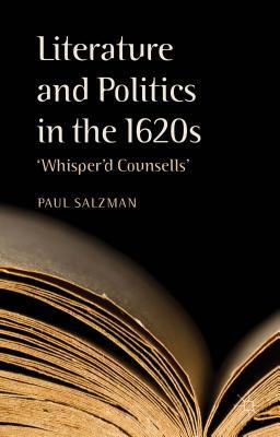 Literature and Politics in the 1620s: Whisper