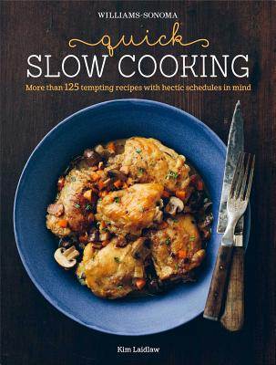 Williams~sonoma Quick Slow Cooking