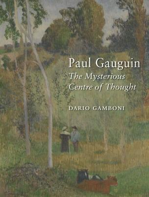 Paul Gauguin: The Mysterious Centre of Though