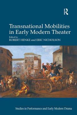 Transnational Mobilities in Early Modern Thea