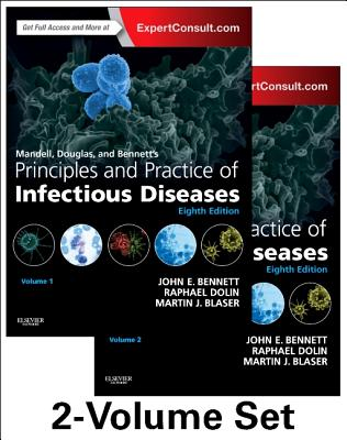 Mandell, Douglas, and Bennett's Principles and Practice of Infectious Diseases: Expert Consult Premium Edition