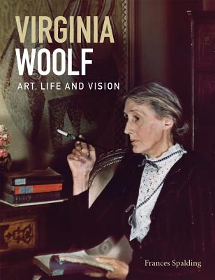 Virginia Woolf: Art Life and Vision