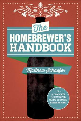 The Homebrewer's Handbook: An Illustrated Beg
