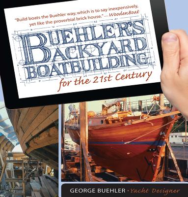 Buehler's Backyard Boatbuilding for the 21st
