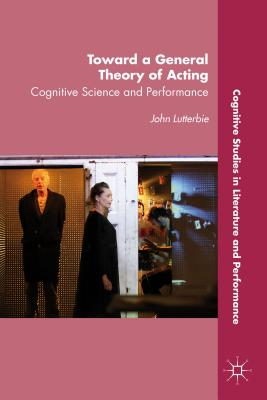 Toward a General Theory of Acting: Cognitive