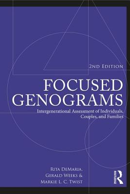 Focused Genograms: Intergenerational Assessment of Individuals, Couples, and Families