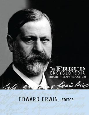 The Freud Encyclopedia: Theory, Therapy, and Culture