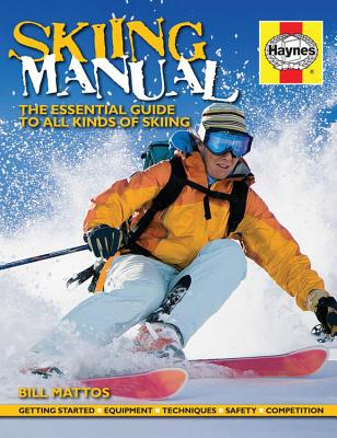 Skiing Manual: The Essential Guide to All Kinds of Skiing