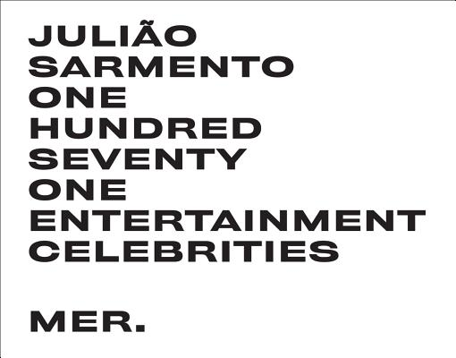 Julião Sarmento: One Hundred Seventy One Ente