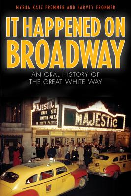 It Happened on Broadway: An Oral History of t