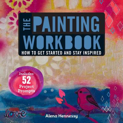 The Painting Workbook: How to Get Started and