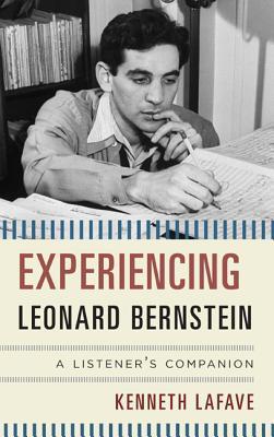 Experiencing Leonard Bernstein: A Listener's